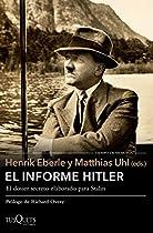 EL INFORME HITLER: INFORME SECRETO DEL NKVD PARA STALIN, EXTRAÍDO DE LOS INTERROGATORIOS A OTTO GÜNSCHE, AYUDANTE PERSONAL DE HITLER, Y HEINZ LINGE, SU ... (VOLUMEN INDEPENDIENTE) (SPANISH EDITION)