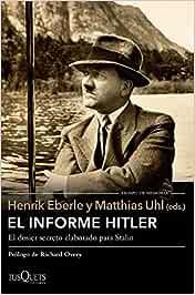 El informe Hitler: Informe secreto del NKVD para Stalin