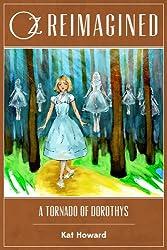 Oz Reimagined: A Tornado of Dorothys