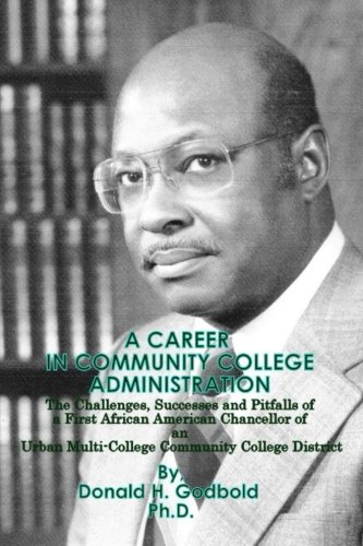 A Career in Community College Administration: The Challenges, Successes and Pitfalls of a First African American Chancellor of an Urban Multi-College Community College District