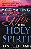 Activating the Gifts of the Holy Spirit, David D. Ireland, 0883684845