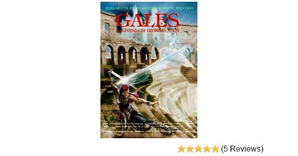 Gales: (Versión corregida y mejorada Dic. 2016) (La Leyenda de Leureley) (Spanish Edition) - Kindle edition by Roberto Redondo, Elba de Cus, Elena Montes.