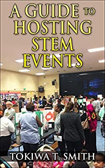 A Guide to Hosting STEM Events by [Smith, Tokiwa]