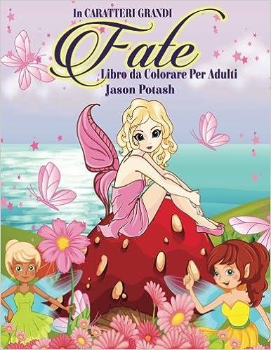 Disegni Da Colorare On Line.Buy Fate Libro Da Colorare Per Adulti La Distensione Adulti