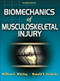 Biomechanics of Musculoskeletal Injury, Second Edition by William C. Whiting PhD (2008-03-17)