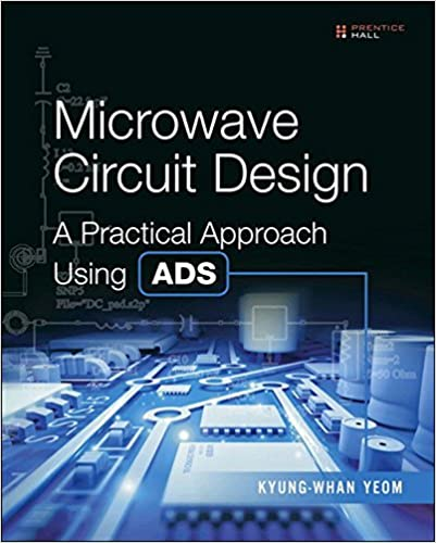 Microwave circuit design a practical approach using ads kyung whan microwave circuit design a practical approach using ads kyung whan yeom ebook amazon fandeluxe Image collections