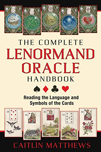 Download The Complete Lenormand Oracle Handbook: Reading the Language and Symbols of the Cards Pdf