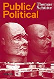 img - for Thomas Sch tte: Public Political Works book / textbook / text book