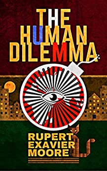The Human Dilemma by [Moore, Rupert Exavier]