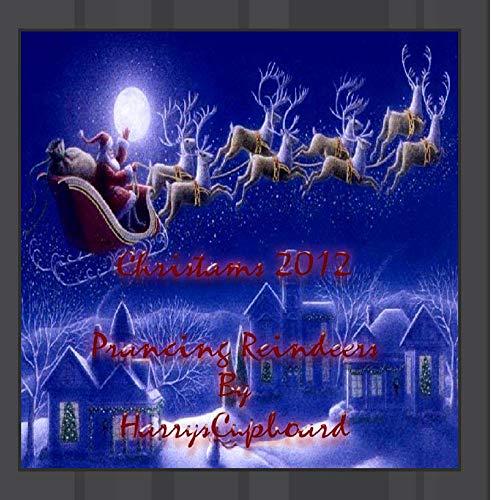 Christmas Song 2012 Prancing Reindeers ~ Childresn Music