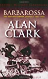 Barbarossa: The Russian German Conflict: The Russian German Conflict, 1941-45 (CASSELL MILITARY PAPERBACKS) by Clark, Alan (2001) Paperback