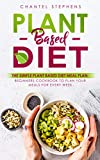 Plant-Based Diet:   The Simple Plant Base Diet Meal Plan: Beginners Cookbook to Plan Your Meals for Every Week (weight loss solution 3)