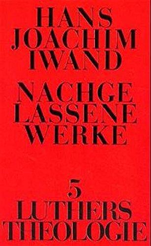 nachgelassene-werke-bd-5-luthers-theologie