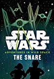 img - for Star Wars Adventures in Wild Space The Snare: Book 1 book / textbook / text book