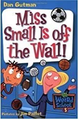 My Weird School #5: Miss Small Is off the Wall! (My Weird School series) Kindle Edition