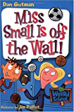 My Weird School #5: Miss Small Is off the Wall! (My Weird School series) (English Edition)