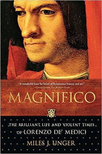 Magnifico: The Brilliant Life and Violent Times of Lorenzo de' Medici