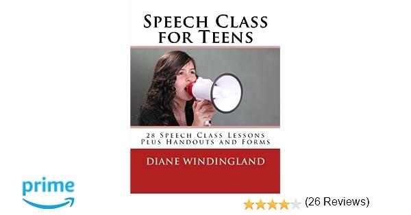 Speech Class for Teens: 28 Speech Class Lessons Plus Handouts and ...