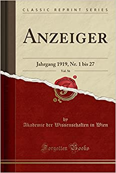 Anzeiger, Vol. 56: Jahrgang 1919, Nr. 1 bis 27 (Classic Reprint)