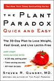 Book cover from The Plant Paradox Quick and Easy: The 30-Day Plan to Lose Weight, Feel Great, and Live Lectin-Free by Dr. Steven R Gundry M.D.