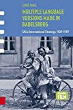 Multiple Language Versions Made in Babelsberg: Ufa's International Strategy, 1929-1939 (Framing Film)