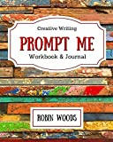 Prompt Me: Creative Writing Journal & Workbook