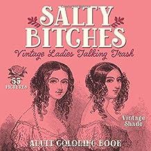 Salty Bitches: Vintage Ladies Talking Trash: Adult Coloring Book