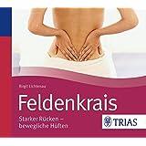 Feldenkrais - Hörbuch: Starker Rücken - bewegliche Hüften (Hörbuch Gesundheit)