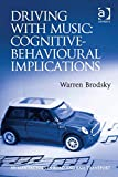 Driving With Music: Cognitive-Behavioural Implications (Human Factors in Road and Rail Transport)