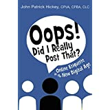Oops! Did I Really Post That?: Online Etiquette in the New Digital Age