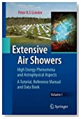 Extensive Air Showers: High Energy Phenomena and Astrophysical Aspects - A Tutorial, Reference Manual and Data Book (Astrophysics and Space Science Library)