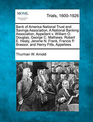 Bank of America National Trust and Savings Association, A National Banking Association, Appellant v. William O. Douglas, George C. Mathews. Robert E. ... P. Brassor, and Henry Fitts, Appellees (Bank Of America National Trust And Savings Association)