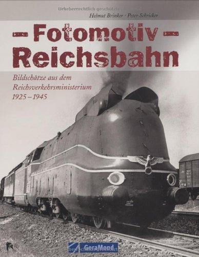 Fotomotiv Reichsbahn: Bildschätze aus dem Reichsverkehrsministerium 1925-1945 (GeraMond)