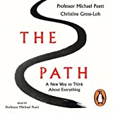 The Path: A New Way to Think About Everything (audio edition)