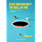 Alice and Bob Meet the Wall of Fire: The Biggest Ideas in Science from Quanta (The MIT Press) (English Edition)