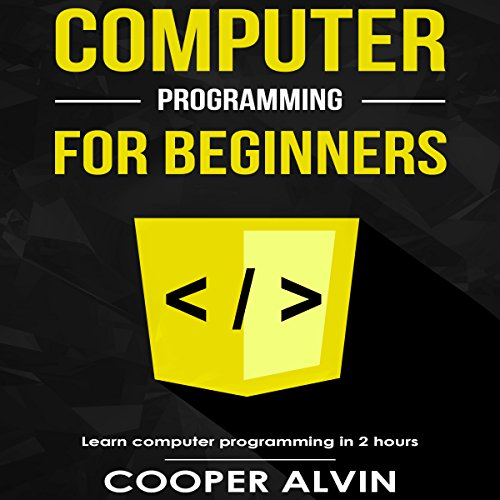 Computer Programming for Beginners: Learn the Basics of Java, SQL, C, C++, C#, Python, HTML, CSS and - Java Computer Science