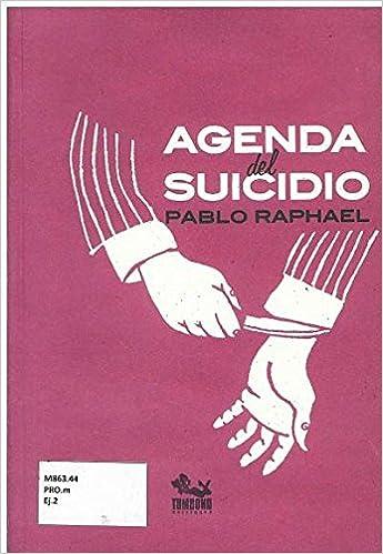 AGENDA DEL SUICIDIO (DGP): PABLO RAPHAEL: 9786074555042 ...