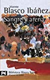 Sangre y Arena (Blood and Sand), Vincente Blasco Ibañez and Vicente Blasco Ibáñez, 8420633488