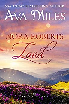 Nora Roberts Land (Dare Valley Series, Book 1) by [Miles, Ava]