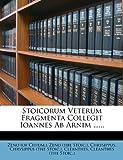 Stoicorum Veterum Fragmenta Collegit Ioannes Ab Arnim, Zeno (of Citium.), Chrysippus, 1276792476