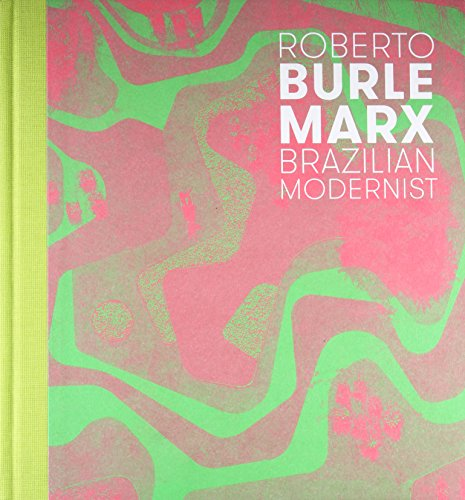 Roberto Burle Marx: Brazilian Modernist [Jens Hoffmann - Claudia J. Nahson] (Tapa Dura)