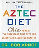 The Aztec Diet, Bob Arnot, 0062124072