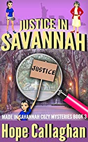 Justice in Savannah: A Made in Savannah Cozy Mystery (Made in Savannah Cozy Mysteries Series Book 3)