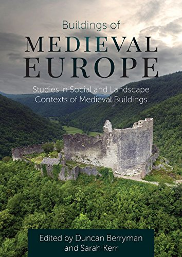 Buildings of Medieval Europe: Studies in Social and Landscape Contexts of Medieval Buildings