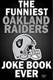 The Funniest Oakland Raiders Joke Book Ever
