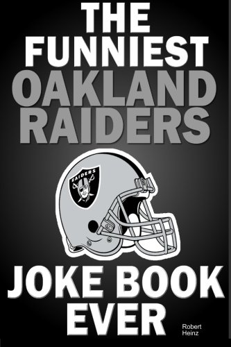 The Funniest Oakland Raiders Joke Book Ever -