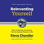 Reinventing Yourself, 20th Anniversary Edition: How to Become the Person You've Always Wanted to Be | Steve Chandler,Christine Hassler - foreword