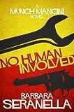 No Human Involved by Barbara Seranella front cover