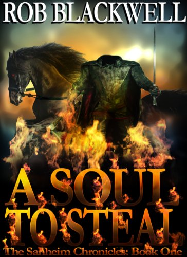 A Soul To Steal (The Sanheim Chronicles Book 1)]()
