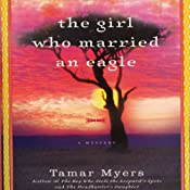 The Girl Who Married an Eagle: A Mystery | Tamar Myers
